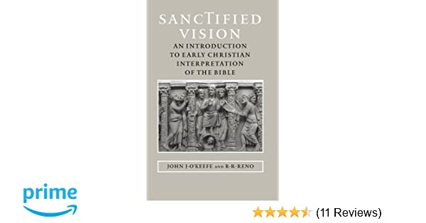 Sanctified Vision: An Introduction to Early Christian Interpretation