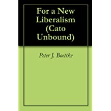 For a New Liberalism (Cato Unbound Book 10102011)