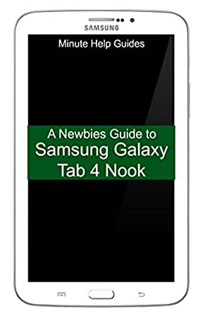 A Newbies Guide to Samsung Galaxy Tab 4 Nook: The Unofficial ...