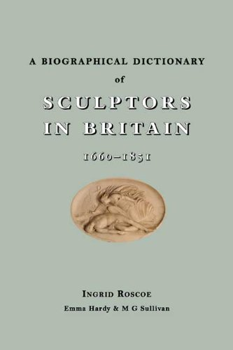 A Biographical Dictionary of Sculptors in Britain, 1660-1851 by Paul Mellon Centre BA