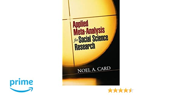 Amazing Applied Meta Analysis For Social Science Research (Methodology In The Social  Sciences): 9781462525003: Medicine U0026 Health Science Books @ Amazon.com