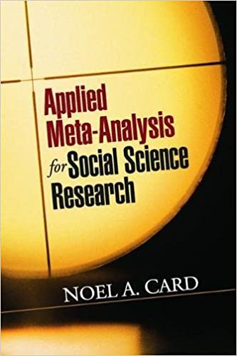 Awesome Applied Meta Analysis For Social Science Research (Methodology In The Social  Sciences) Reprint Edition