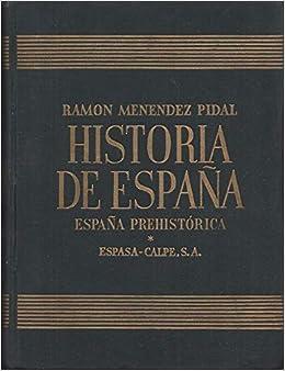 HISTORIA DE ESPAÑA TOMO I ESPAÑA PREHISTORICA VOLUMEN I: Amazon.es: MENENDEZ PIDAL , Ramon (Ditector) : Libros