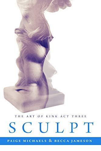 Sculpt (The Art of Kink Book 3)
