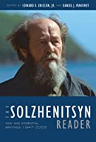 The Solzhenitsyn Reader: New And Essential