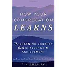 How Your Congregation Learns: The Learning Journey from Challenge to Achievement