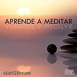 Aprende a Meditar [Learn to Meditate] Audiobook by Nils Klippstein, Frank Hoese Narrated by Joan Guarch