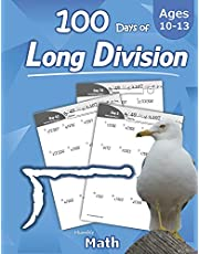 Humble Math - 100 Days of Long Division: Ages 10-13: Dividing Large Numbers with Answer Key - With and Without Remainders - Reproducible Pages - Long Division Problems - Practice Workbook - Advanced Drill Exercises