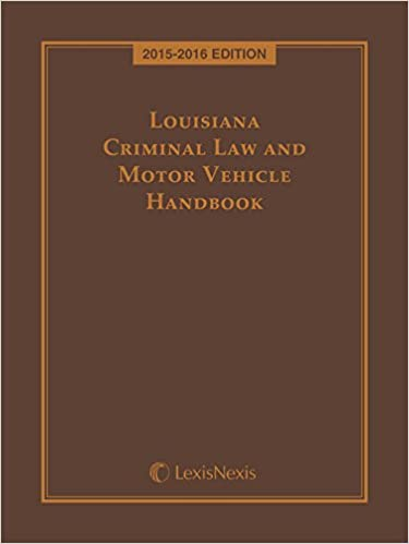 Louisiana Criminal Law and Motor Vehicle Handbook