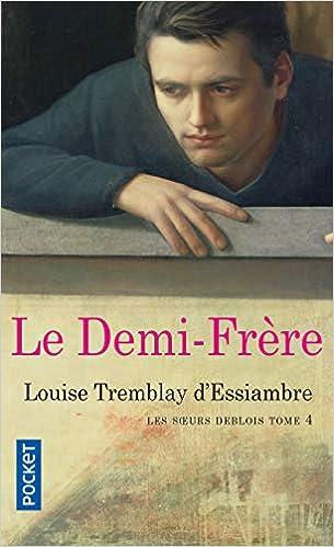 Amazon Fr Les Soeurs Deblois 4 Louise Tremblay D