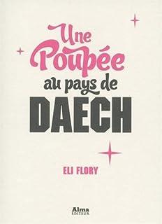Une poupée au pays de Daech, Flory, Eli