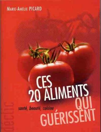 Ces 20 aliments qui guérissent : Santé, beauté, cuisine (Déclic) Broché – 2002 Marie-Amélie Picard France loisirs 2744155918 Composition