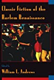 Classic Fiction of the Harlem Renaissance, Andrews, William L., 019508196X