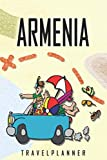 Armenia Travelplanner: Travel Diary for Armenia. A logbook with important pre-made pages and many free sites for your travel memories. For a present, notebook or as a parting gift
