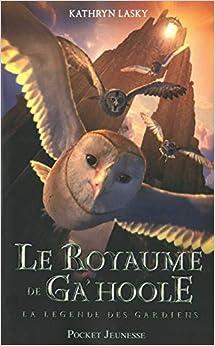 Le Royaume de Ga'Hoole : omnibus des tomes 1 à 3: Amazon