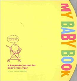 b712edf1815f My Baby Book  A Keepsake Journal for Baby s First Year  Diary   Amazon.com   Books