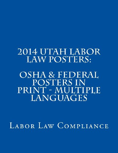 2014 Utah Labor Law Posters: OSHA & Federal Posters In Print - Multiple Languages  [Compliance, Labor Law] (Tapa Blanda)