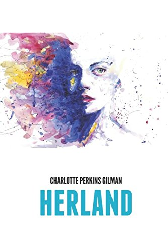 the concept of sex and gender in charlotte perkins herland Charlotte perkins gilman's novella herland explores a separatist feminist utopia published in 1915, herland begins when three men - a womanizer in 'myth and reality,' the ninth chapter of simone de beauvior's seminal feminist manifesto the second sex, it is posited that women are mythologized in.