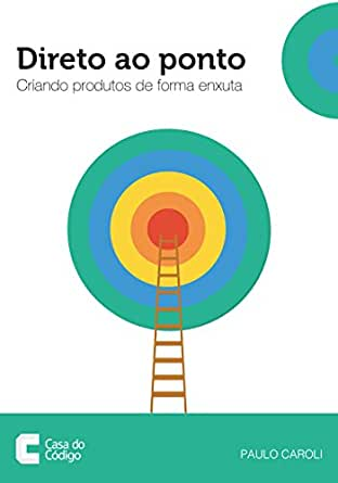 Amazon.com: Direto ao Ponto: Criando produtos de forma enxuta