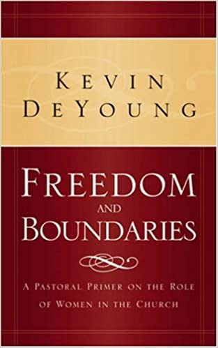 Freedom and Boundaries: A Pastoral Primer on the Role of Women in ...