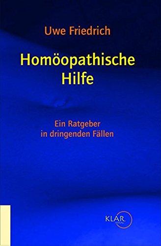Homöopathische Hilfe: Ein Ratgeber in dringenden Fällen