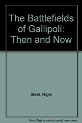The Battlefields of Gallipoli: Then and Now