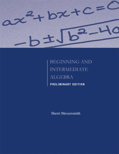Preliminary Edition of Beginning and Intermediate Algebra
