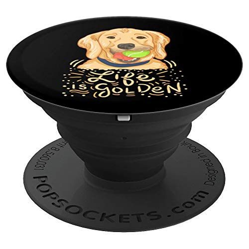 - Life Is Golden - Cute And Funny Golden Retriever Owner Gift - PopSockets Grip and Stand for Phones and Tablets