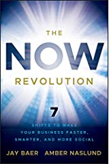 The NOW Revolution: 7 Shifts to Make Your Business Faster, Smarter and More Social Kindle Edition