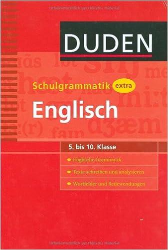 Duden Schulgrammatik extra. Englisch 5. bis 10. Klasse: Englische ...