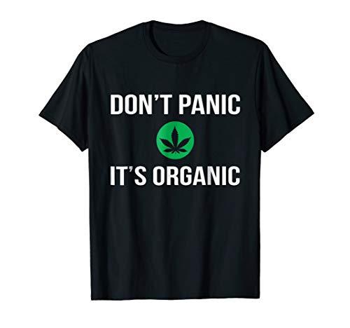 Don't Panic It's Organic T-Shirt | Medical Marijuana Shirt
