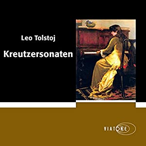 Kreutzersonaten [The Kreutzer Sonata] Audiobook