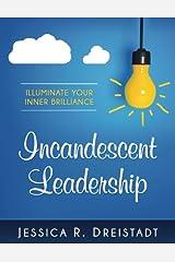 Incandescent Leadership Paperback