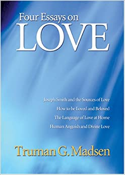four essays on love truman g madsen com four essays on love