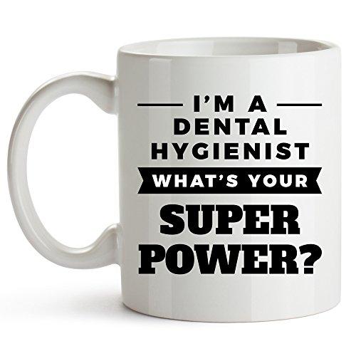 Dental Hygienist Mug - I'm A Dental Hygienist. What's Your Super Power? - Hygiene Assistant Coffee Cup - Dental Hygienist Mug - Gift For Dental Assistants Students Dentistry - 11oz Mug