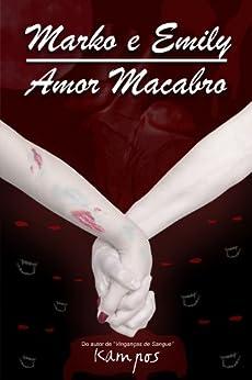 Marko e Emily - Amor Macabro por [Kampos]