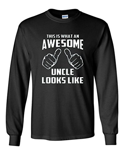 Long Sleeve Adult T Shirt This Is What An Awesome Uncle Looks Like  Medium  Black