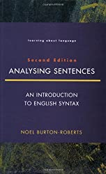 Analysing Sentences: Introduction to English Syntax (Learning About Language)