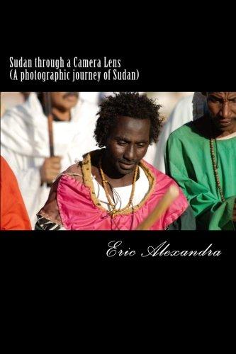 Read Online Sudan through a Camera Lens (A photographic journey of Sudan) ebook