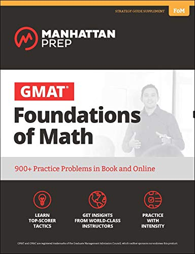 GMAT Foundations of Math: 900+ Practice Problems in Book and Online (Manhattan Prep GMAT Strategy Guides) ()