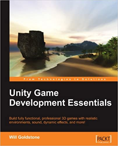 Unity Game Development Essentials: 9781847198181: Computer