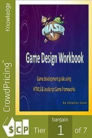 Phaser.js Game Design Workbook: Game development guide using Phaser JavaScript Game Framework (English Edition