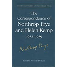 The Correspondence of Northrop Frye and Helen Kemp, 1932-1939: Volume 2