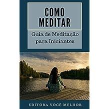 Como Meditar: Guia de Meditação para Iniciantes