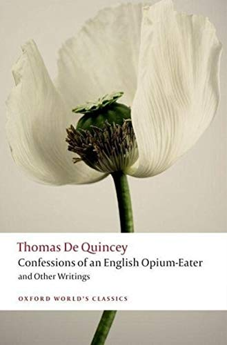 { [ CONFESSIONS OF AN ENGLISH OPIUM-EATER: BEING AN EXTRACT FROM THE LIFE OF A SCHOLAR; FROM THE LAST LONDON EDITION...