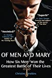 Of Men and Mary: How Six Men Won the Greatest