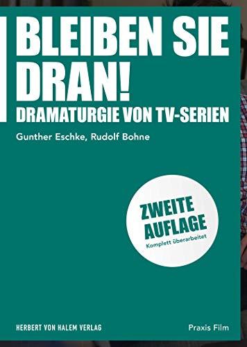 Bleiben Sie dran!: Dramaturgie von TV-Serien (Praxis Film) (German Edition)