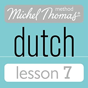 Michel Thomas Beginner Dutch, Lesson 7 Audiobook