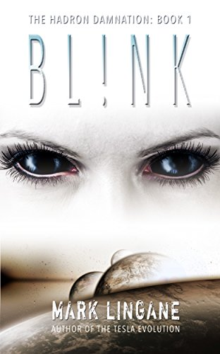 Hot off the presses! Brand new sci-fi from the bestselling author of the popular TESLA EVOLUTION series!BL!NK by Mark Lingane
