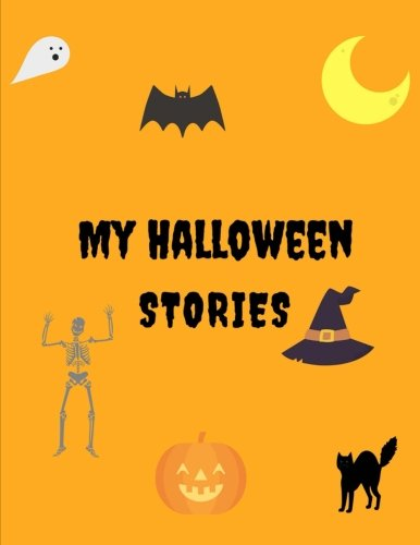 My Halloween Stories: 8.5 x 11 Kids Journal: 25 pages of Halloween images for kids to write stories to. Lined Journal, Halloween Books for Kids. Ages 4+ -